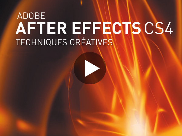 Tutoriel Adobe After Effects CS4 : L'Art du Compositing