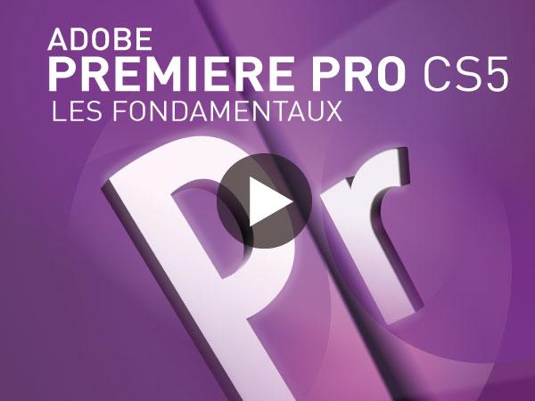 Tutoriel Adobe Premiere Pro CS5