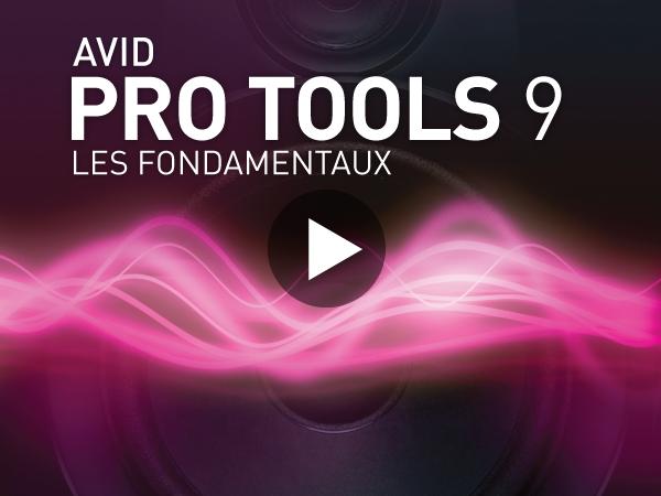 Tutoriel Avid Pro Tools 9 : Fondamentaux