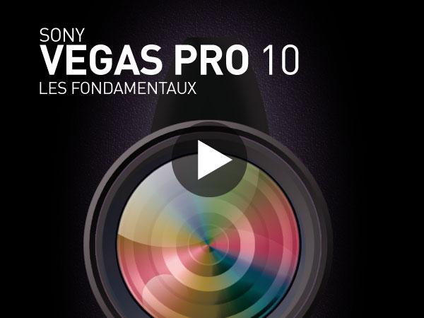 Tutoriel Sony Vegas Pro 10 : Fondamentaux