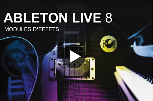Tutoriel Ableton Live 8 : Modules d'Effets