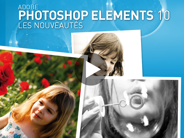 Tutoriel Adobe Photoshop Elements 10 : Nouveautés
