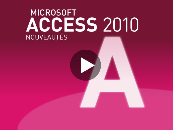 Tutoriel Microsoft Access 2010 : Nouveautés