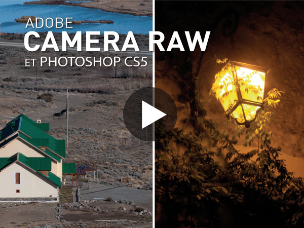 Tutoriel Adobe Photoshop CS5 : Camera Raw