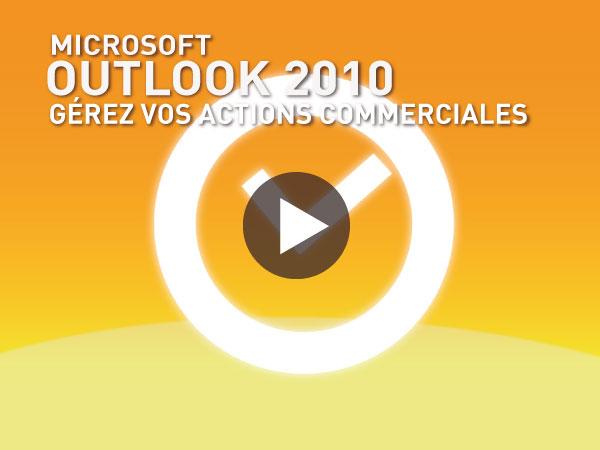 Tutoriel Microsoft Outlook 2010 : Gérez vos Actions Commerciales