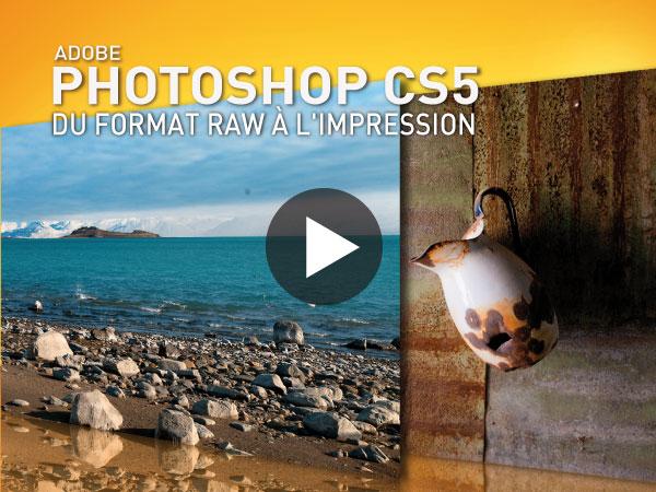 Tutoriel Adobe Photoshop CS5 : Du format RAW à l'Impression