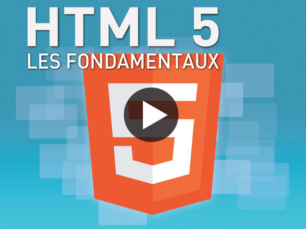 Tutoriel HTML 5 : Fondamentaux