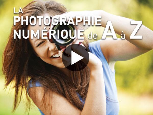 Tutoriel La photographie numérique de A à Z