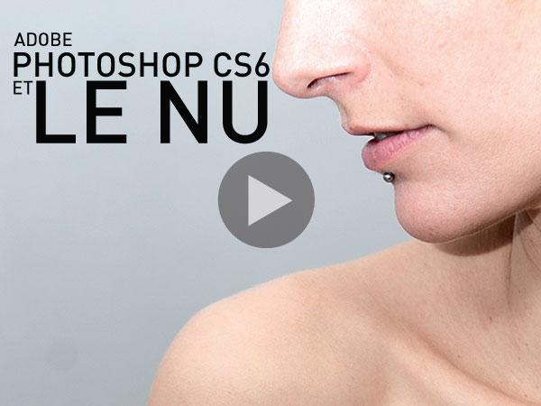 Tutoriel Adobe Photoshop CS6 : Le Nu