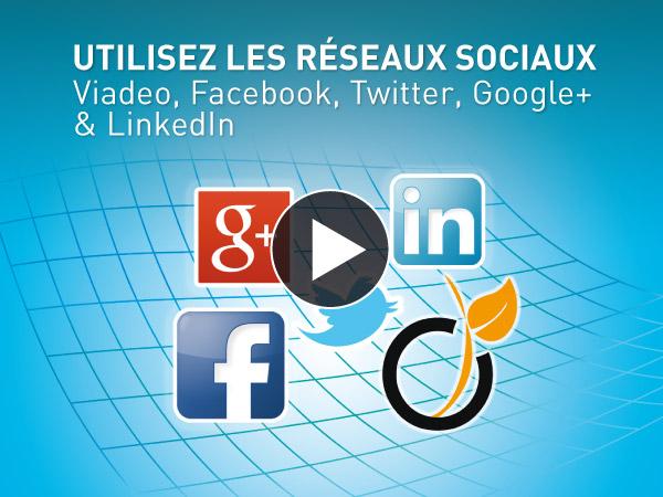 Tutoriel Utilisez les réseaux sociaux : Viadeo, Facebook, Twitter, Google+, LinkedIn