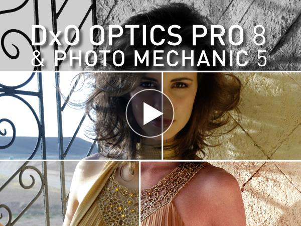 Tutoriel DxO Optics Pro 8 et Photo Mechanic 5