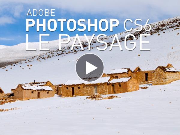 Tutoriel Adobe Photoshop CS6 : Le Paysage