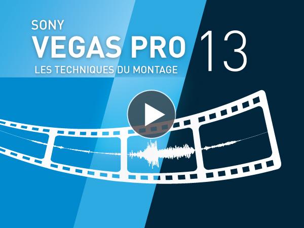 Tutoriel Sony Vegas Pro 13